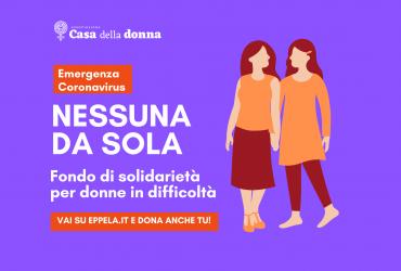 """Emergenza coronavirus, al via il crowdfunding """"Nessuna da sola"""""""